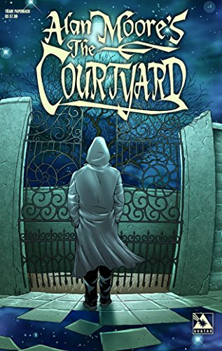 Alan Moore's the Courtyard By Alan Moore