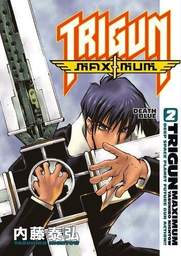 Trigun Maximum Volume 2: Death Blue By Yasuhiro Nightow