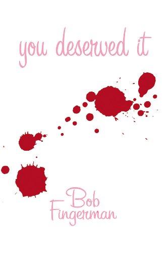 You Deserved It By Bob Fingerman