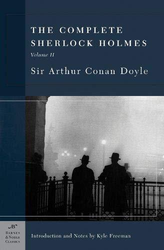 The Complete Sherlock Holmes, Volume II (Barnes & Noble Classics Series) By Sir Arthur Conan Doyle
