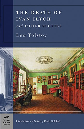 The Death of Ivan Ilych and Other Stories (Barnes & Noble Classics Series) By Leo Tolstoy