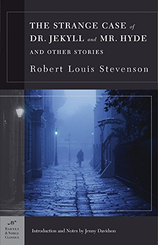 The Strange Case of Dr. Jekyll and Mr. Hyde and Other Stories (Barnes & Noble Classics Series) By Robert Louis Stevenson