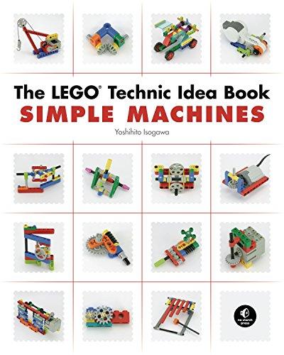 The LEGO Technic Idea Book: Simple Machines: 1 By Yoshihito Isogawa