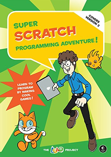 Super Scratch Programming Adventure! (Covers Version 2): Learn to Program by Making Cool Games By The LEAD Project