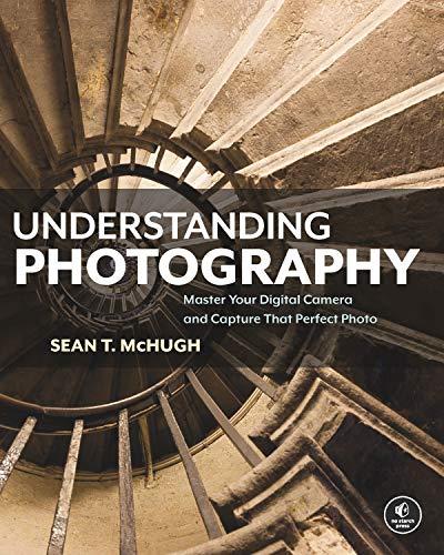 Understanding Photography By Sean McHugh