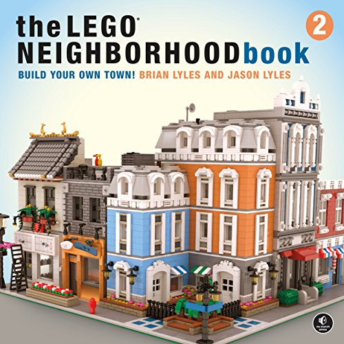 LEGO Neighborhood Book 2, The Build Your Own City! By Brian Lyles