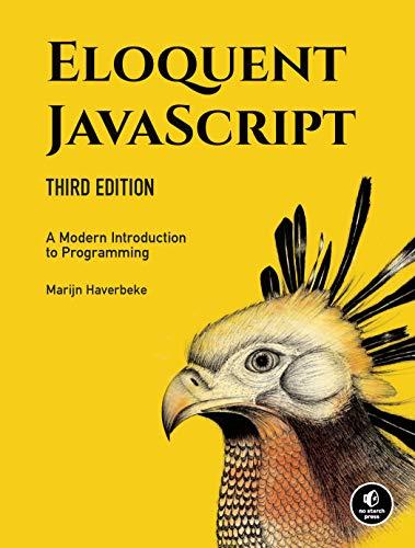 Eloquent Javascript, 3rd Edition By Marijn Haverbeke