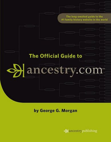 The Official Guide to Ancestry.com By George G Morgan