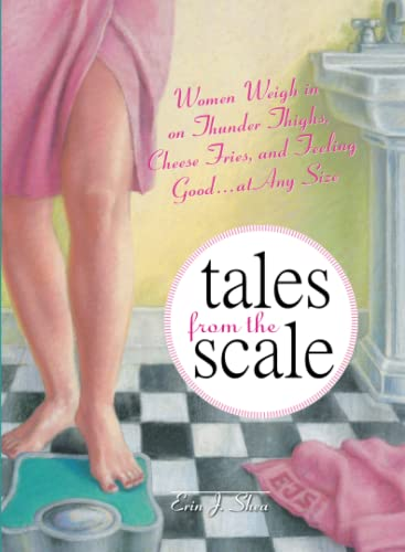 Tales from the Scale By Erin J. Shea