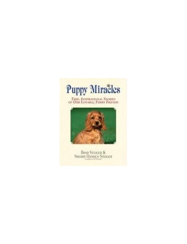 Puppy Miracles By Brad Steiger
