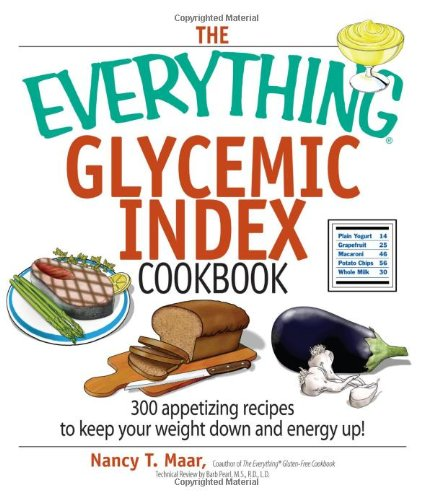 The Everything Glycemic Index Cookbook By LeeAnn Smith, MPH, RD