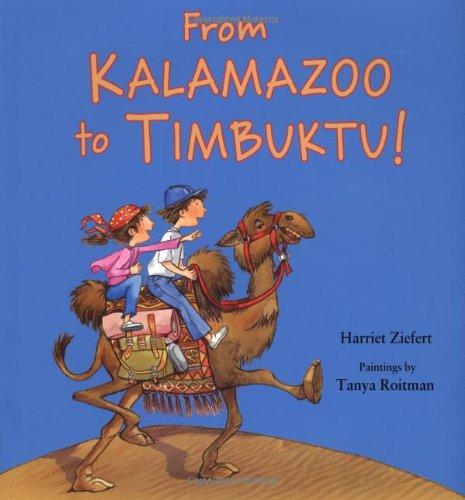 From Kalamazoo to Timbuktu By Harriet Ziefert