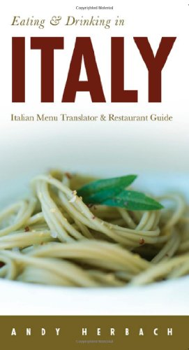 Eating and Drinking in Italy By Andy Herbach