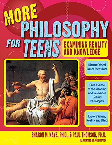 More Philosophy for Teens By Sharon M. Kaye