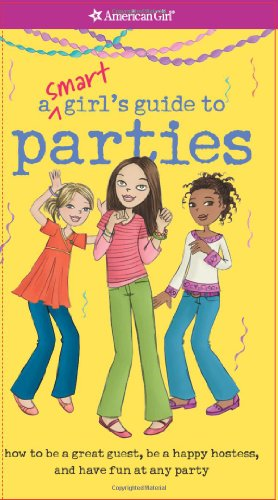 A Smart Girl's Guide to Parties By Apryl Lundsten