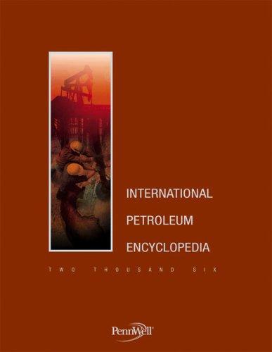 International Petroleum Encyclopedia By Rebecca L Busby