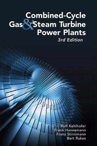 Combined-Cycle Gas & Steam Turbine Power Plants By Rolf Kehlhofer