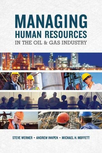 Managing Human Resources In The Oil & Gas Industry By Steve Werner
