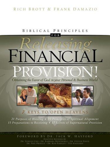 Biblical Principles for Releasing Financial Provision By Frank Damazio