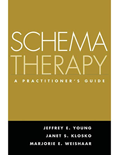 Schema Therapy: A Practitioner's Guide By Jeffrey E. Young