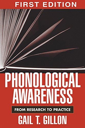 Phonological Awareness By Gail T. Gillon (Gail T. Gillon, PhD, College of Education, Health and Human Development, University of Canterbury, Christchurch, NZ)