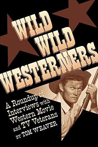 Wild Wild Westerners By Tom Weaver