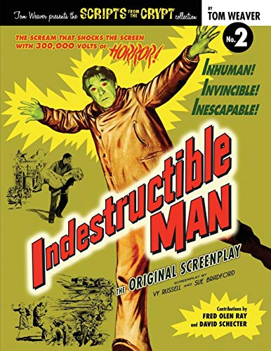 Indestructible Man By Tom Weaver