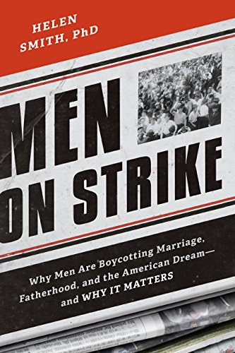 Men on Strike: Why Men Are Boycotting Marriage, Fatherhoo