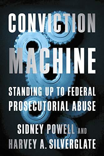 Conviction Machine By Harvey Silverglate