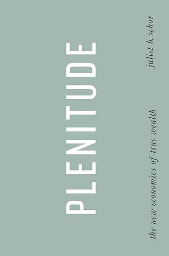 Plenitude By Juliet B Schor (Harvard University)