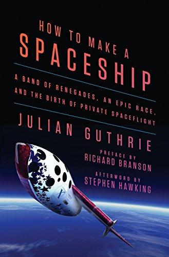 How to Make a Spaceship von Julian Guthrie