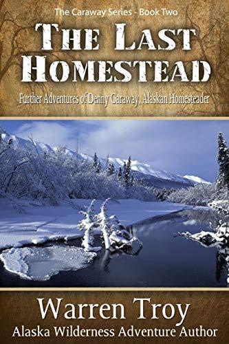 The Last Homestead By Warren Troy