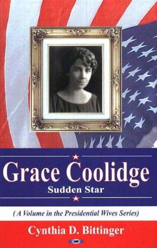Grace Coolidge By Cynthia D. Billinger