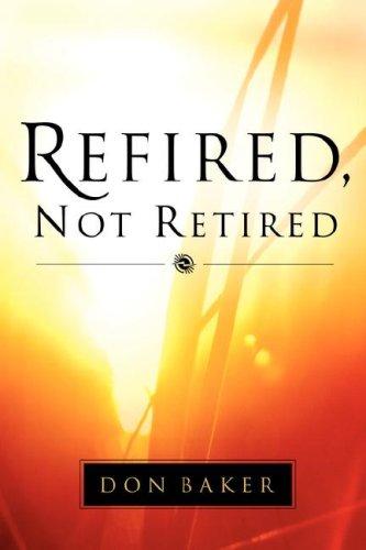 Refired, Not Retired By Don Baker