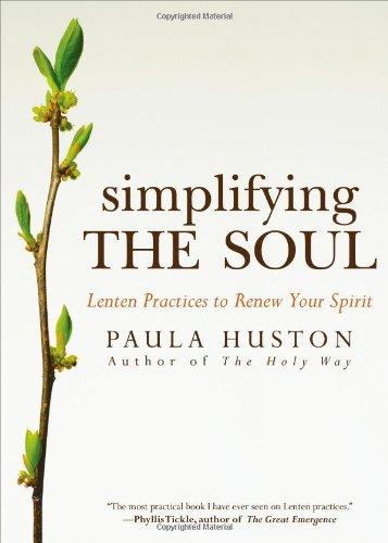 Simplifying the Soul By Paula Huston