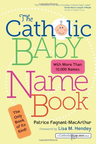 The Catholic Baby Name Book By Patrice M. Fagnant-MacArthur