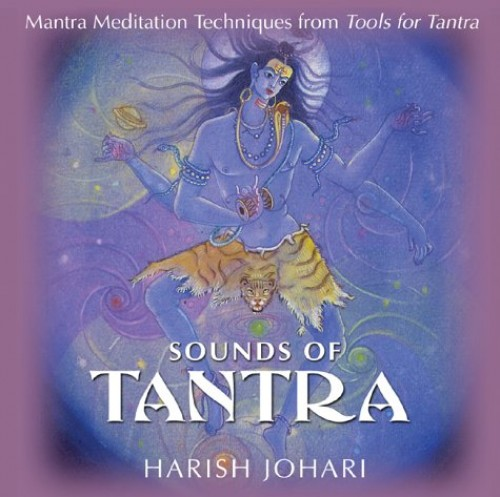 Sounds of Tantra: Mantra Meditation Techniques from Tools for Tantra by Harish Johari