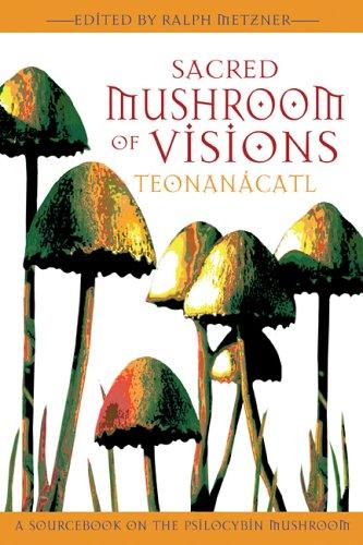 Sacred Mushroom of Visions By Ralph Metzner