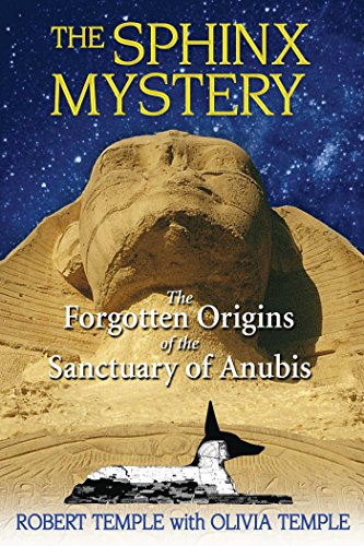 Sphinx Mystery: The Forgotten Origins of the Sanctuary of Anubis By Robert Temple (Robert Temple  )