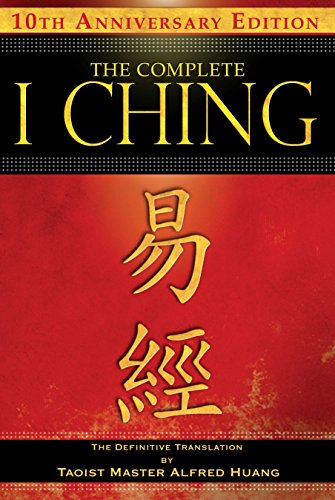 Complete I Ching: 10th Anniversary Edition By Taoist Master Alfred Huang