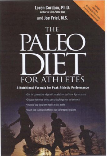 The Paleo Diet for Athletes By L. Cordain