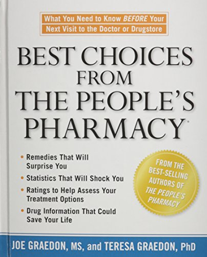 Best Choices From the People's Pharmacy By Joe Graedon & Teresa Graedon PhD MS