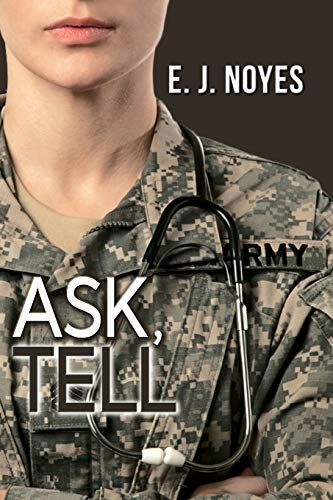 Ask, Tell By E J Noyes