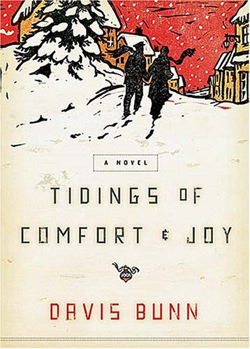 Tidings of Comfort & Joy by T Davis Bunn