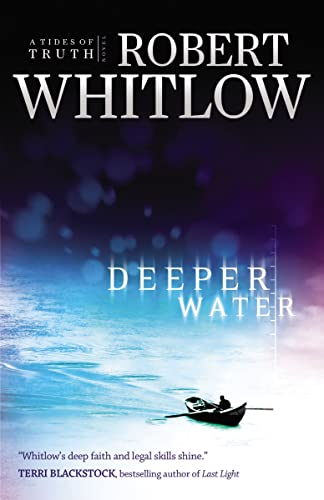 Deeper Water (Tides of Truth) By Robert Whitlow