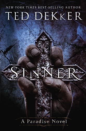 Sinner: A Paradise Novel (The Books of History Chronicles) By Ted Dekker