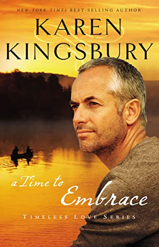 a time to embrace (Timeless Love Series) By Karen Kingsbury
