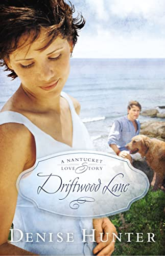 driftwood lane (A Nantucket Love Story) By Denise Hunter