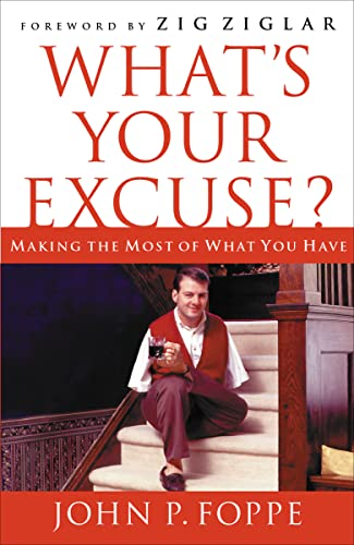 What's Your Excuse? By John P. Foppe