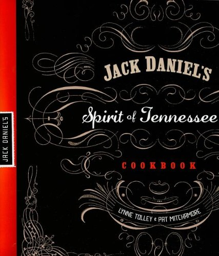 Jack Daniel's Spirit of Tennessee Cookbook by Lynne Tolley